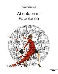 Absolument fabuleuse par Fabienne Legrand