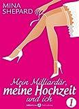 Buchinformationen und Rezensionen zu Mein Milliardär, meine Hochzeit und ich - 1 von Mina Shepard