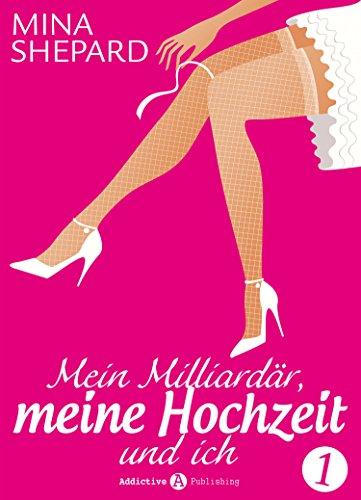 Buchseite und Rezensionen zu 'Mein Milliardär, meine Hochzeit und ich - 1' von Mina Shepard