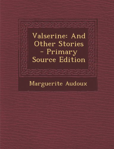 Valserine: And Other Stories - Primary Source Edition