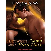 Between a Vamp and a Hard Place by Jessica Sims (2015-12-29)