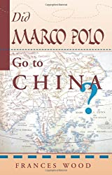 Did Marco Polo Go To China? by Frances Wood (1998-01-09)