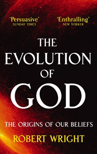 The Evolution Of God: The origins of our beliefs (English Edition) por Robert Wright