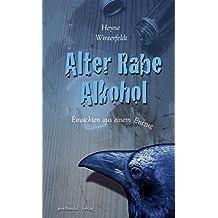 Alter Rabe Alkohol: Einsichten aus einem Entzug