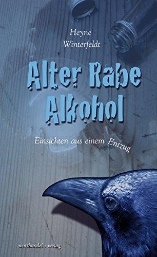 Buchseite und Rezensionen zu 'Alter Rabe Alkohol: Einsichten aus einem Entzug' von Heyne Winterfeldt
