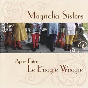 Magnolia Sisters - Après faire le boogie-woogie