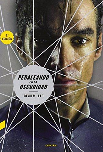 Pedaleando en la oscuridad (7.ª edición) por David Millar