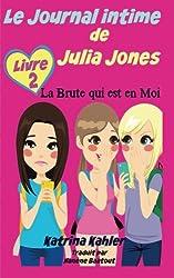 Le Journal intime de Julia Jones : La Brute qui est en Moi (Livre 2)