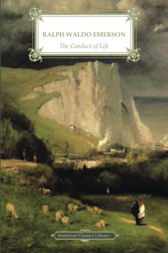 The Conduct of Life (American Classics Library)