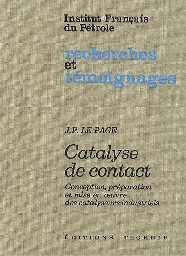 Catalyse de contact: Conception, préparation et mise en oeuvre des catalyseurs industriels