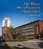 Die Börse der schwarzen Diamanten: Ruhrkohle in Essen - Geschichte und Geschichten