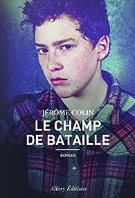 Le champ de bataille par Jérôme Colin