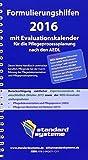 Formulierungshilfen 2016 mit Evaluationskalender für die Pflegeprozessplanung nach den AEDL