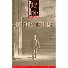 Threads of Time: Recollections by Peter Brook (1998-06-15)