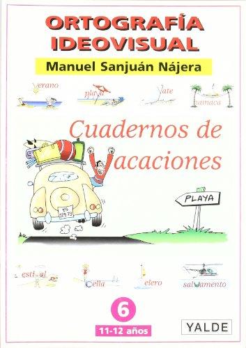 Vacaciones 6 - ortografia ideovisual por Manuel Sanjuán Nájera