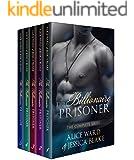 The Billionaire Prisoner - The Complete Series (An Alpha Billionaire Romance)