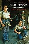 Stories of Civil War in El Salvador:...
