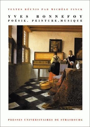 Yves Bonnefoy : Poésie, peinture, musique