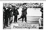 Die Erfindung der Pressefotografie - Aus der Sammlung Ullstein 1894-1945 (Wandkalender 2019 DIN A3 quer): Eine gemeinsame Ausstellung von ullstein ... 14 Seiten ) (CALVENDO Menschen)