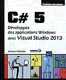 C# 5 - Développez des applications Windows avec Visual Studio 2013