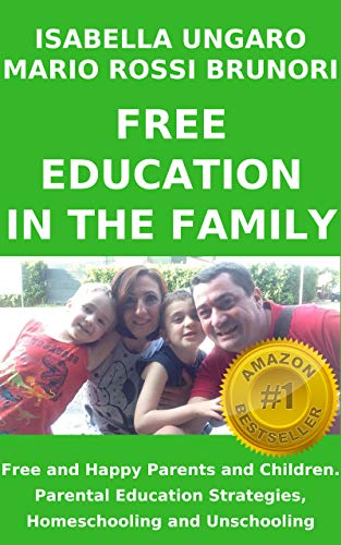 FREE EDUCATION IN THE FAMILY: Free and Happy Parents and Children ...