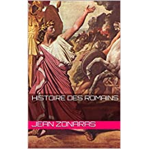 Histoire des Romains (French Edition)