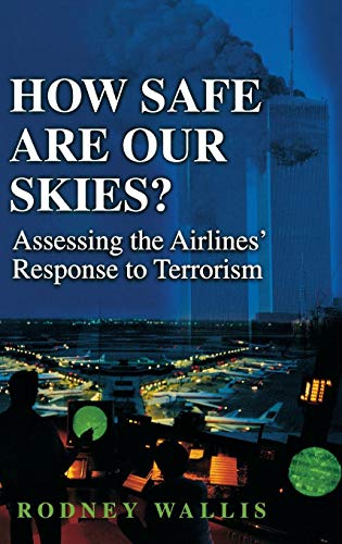 How Safe Are Our Skies? Assessing the Airlines' Response to Terrorism (Praeger Security International)