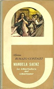 Manuela Sáenz, la Libertadora del Libertador eBook