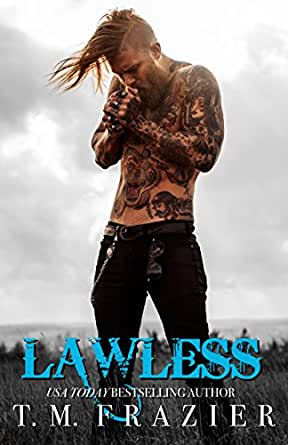 Lawless: King Book 3 eBook: T.M. Frazier: Amazon.co.uk ...
