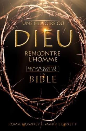 Une histoire où Dieu rencontre l'Homme : La Bible