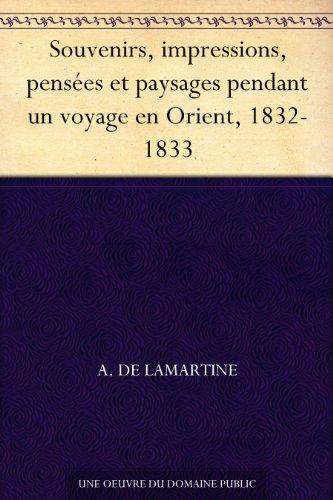Couverture du livre Souvenirs, impressions, pensées et paysages pendant un voyage en Orient, 1832-1833