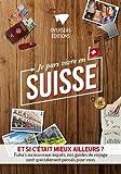 Je pars vivre en Suisse...