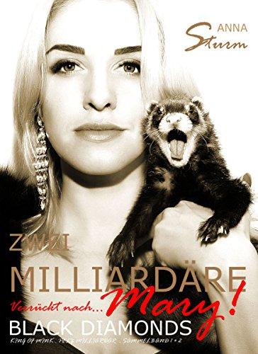 KING OF MINK - Zwei Milliardäre verrückt nach Mary! 1 + 2 (Sammelband) Dark Romance