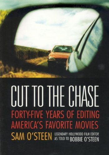 Cut to the Chase: Forty-five Years of Editing America\'s Favourite Movies