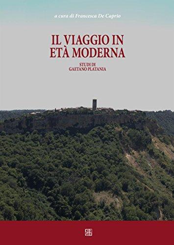 Il viaggio in età moderna: Studi di Gaetano Platania (Cespom)