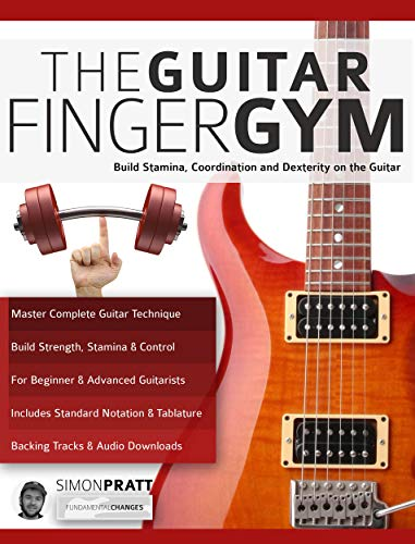 The Guitar Finger Gym: Build stamina, coordination and dexterity ...