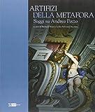 Artifizi della metafora. Saggi su Andrea Pozzo. Ediz. illustrata
