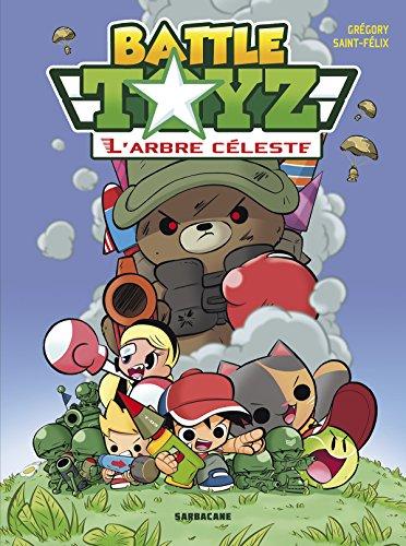 Battle Toyz (1) : L'arbre céleste