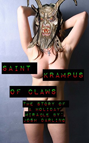 Saint Krampus of Claws: The Story of a Holiday Miracle. (English Edition)