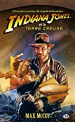 Indiana Jones, tome 11 - Indiana Jones et la terre creuse de Max McCoy