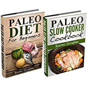 """(2 Book Bundle) """"Paleo Slow Cooker Recipes"""" and """"Paleo For Beginners"""" (Paleo Diet Recipes) (English Edition)"""