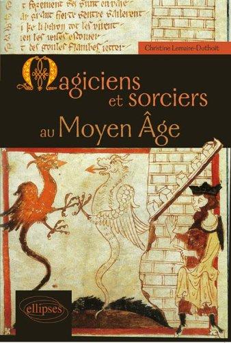 Magiciens et sorciers au Moyen Age par Christine Lemaire-Duthoit