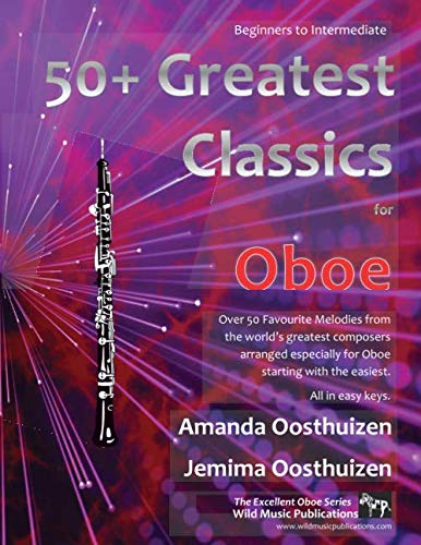 50+ Greatest Classics for Oboe: Instantly recognisable tunes by the world's greatest composers arranged especially for the oboe, starting with the easiest (Excellent Oboe)