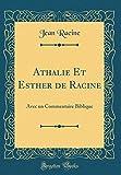 athalie et esther de racine avec un commentaire biblique classic reprint