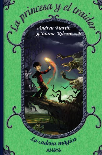 La princesa y el traidor / The Princess and the Traitor (La Cadena Magica / the Magic String) by Andreu Martin (2010-03-30)