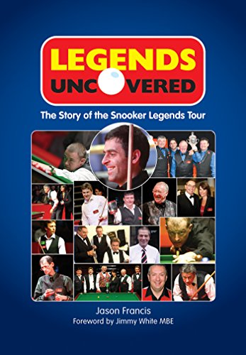 Legends Uncovered: The Story of the Snooker Legends Tour (English Edition)
