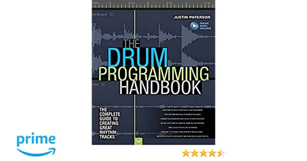 The drum programming handbook the complete guide to creating great the drum programming handbook the complete guide to creating great rhythm tracks handbook series amazon justin paterson 0888680012007 books fandeluxe Image collections