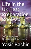 Life in the UK Test Preparation Book 2017: 2000 Practice Questions & Answers