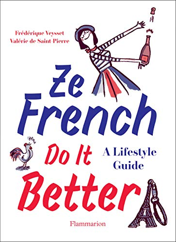 Ze French Do It Better: A Lifestyle Guide