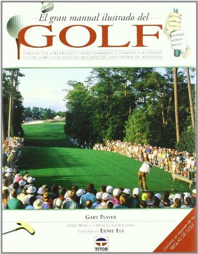 El Gran Manual Ilustrado del Golf por Gary Player